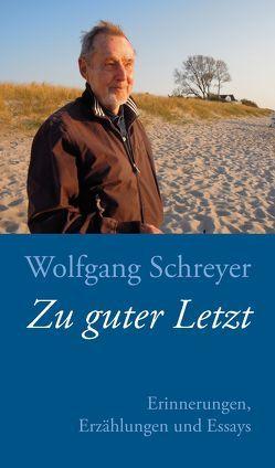 Zu guter Letzt von Schreyer,  Wolfgang