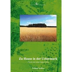 Zu Hause in der Uckermark von Stadthaus,  Wolfgang
