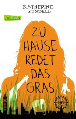 Zu Hause redet das Gras von Ahrens,  Henning, Rundell,  Katherine