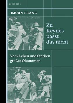 Zu Keynes passt das nicht von Frank,  Björn