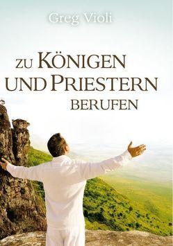 zu Königen und Priestern Berufen von Schonthal,  Jemima, Violi,  Greg