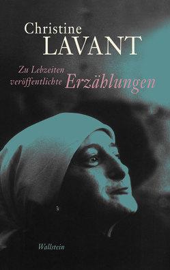 Zu Lebzeiten veröffentlichte Erzählungen von Amann,  Klaus, Lavant,  Christine, Strasser,  Brigitte