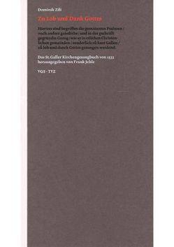 Zu Lob und Dank Gottes: das St. Galler Kirchengesangbuch von 1533 von Jehle,  Frank, Zili,  Dominik