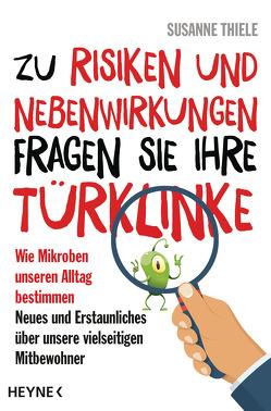 Zu Risiken und Nebenwirkungen fragen Sie Ihre Türklinke von Klett,  Isabel, Thiele,  Susanne