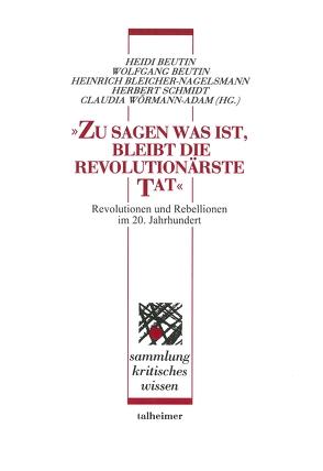 """""""Zu sagen was ist, bleibt die revolutionärste Tat"""" von Beutin,  Heidi, Beutin,  Wolfgang, Bleicher-Nagelsmann,  Heinrich, Schmidt,  Herbert, Wörmann-Adam,  Claudia"""