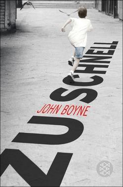 Zu schnell von Boyne,  John, Zöfel,  Adelheid