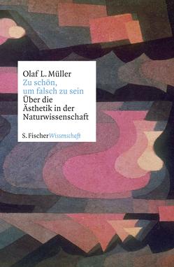 Zu schön, um falsch zu sein von Müller,  Olaf L.