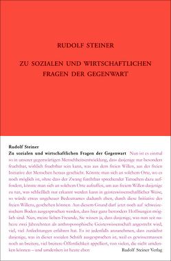 Zu sozialen und wirtschaftlichen Fragen der Gegenwart von Leubin,  Andrea, Steiner,  Rudolf