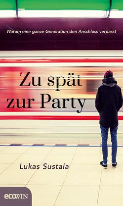 Zu spät zur Party von Sustala,  Lukas