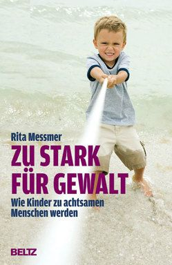 Zu stark für Gewalt von Althof,  Wolfgang, Messmer,  Rita