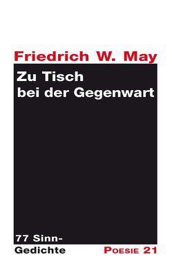 Zu Tisch bei der Gegenwart von Leitner,  Anton G., May,  Friedrich W