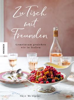 Zu Tisch mit Freunden von Beuchelt,  Wolfgang, McAlpine,  Skye, Rüßmann,  Brigitte