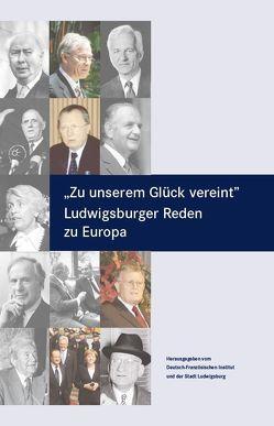 Zu unserem Glück vereint von Baasner,  Frank, Binder,  Susanne, Gehrig,  Susanne, von Amelunxen,  Christine