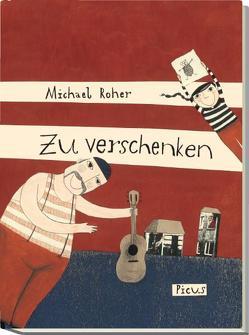 Zu verschenken von Roher,  Michael