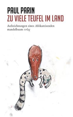 Zu viele Teufel im Land von Krüger,  Gesine, Parin,  Paul, Reichmayr,  Michael