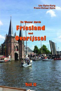 Zu Wasser durch Friesland und Overijssel von Opitz,  Frank-Michael, Opitz-Karig,  Ute