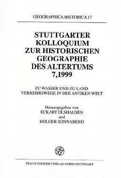 Zu Wasser und zu Land – Verkehrswege in der antiken Welt von Olshausen,  Eckart, Sonnabend,  Holger