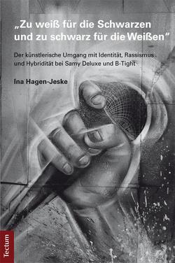 """""""Zu weiß für die Schwarzen und zu schwarz für die Weißen"""" von Hagen-Jeske,  Ina"""