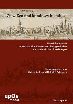 »Zu wißen und kundt sey hiemit …« von Arnke,  Volker, Schepers,  Heinrich