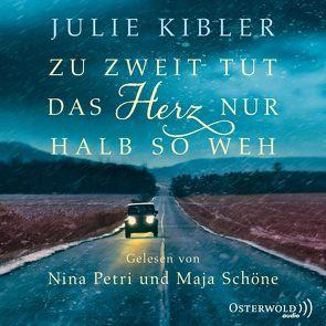 Zu zweit tut das Herz nur halb so weh von Hauser,  Sonja, Kibler,  Julie, Petri,  Nina, Schöne,  Maja