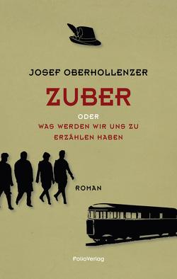 Zuber von Oberhollenzer,  Josef