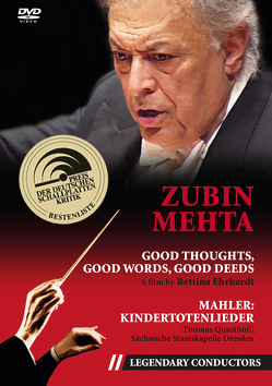 Zubin Mehta – Good thoughts, good words, good deeds (Legendary Conductors) von Ehrhardt,  Bettina, Mahler,  Gustav, Mehta,  Zubin, Quasthoff,  Thomas