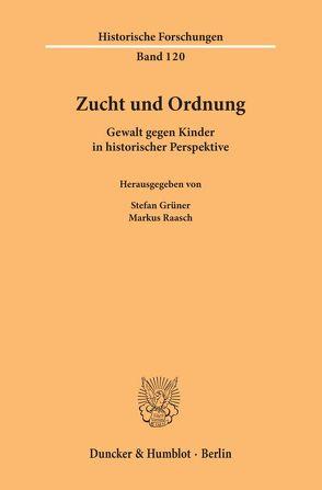 Zucht und Ordnung. von Grüner,  Stefan, Raasch,  Markus