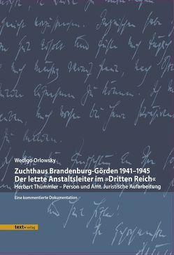 Zuchthaus Brandenburg-Görden 1941–1945 Der letzte Anstaltsleiter im »Dritten Reich« von Orlowsky,  Wedigo