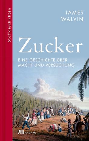 Zucker von Schuhmacher,  Sonja, Varrelmann,  Claus, Walvin,  James