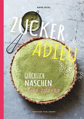 ZUCKER ADIEU von Noel,  Anne