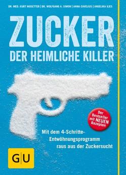 Zucker – der heimliche Killer von Cavelius,  Anna, Ilies,  Angelika, Mosetter,  Kurt, Simon,  Wolfgang A.