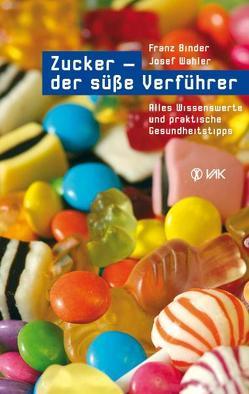 Zucker – der süße Verführer von Binder,  Franz, Bruker,  Max O, Wahler,  Josef