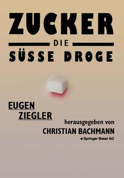 Zucker — die süße Droge von Ziegler