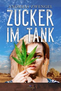Zucker im Tank von Zwengel,  Andreas