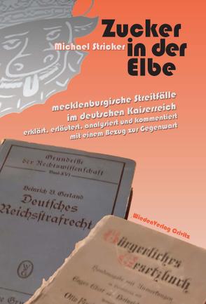 Zucker in der Elbe von Heitmann,  Viola, Stricker,  Michael