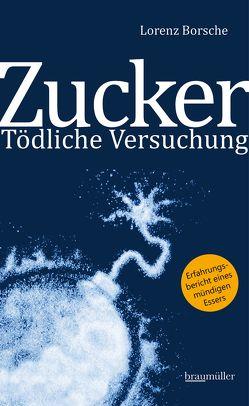 Zucker – Tödliche Versuchung von Borsche,  Lorenz