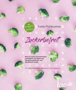 Zuckerbefreit von Pichlkostner-Nowak,  Yvette