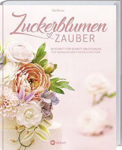 Zuckerblumen-Zauber von Bircan,  Filiz