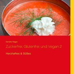 Zuckerfrei, glutenfrei und vegan 2 von Hager,  Sandra