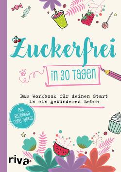 Zuckerfrei in 30 Tagen von Beinvogl,  Susanne