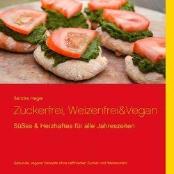 Zuckerfrei, weizenfrei & vegan von Hager,  Sandra