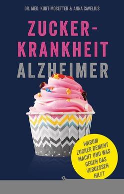 Zuckerkrankheit Alzheimer von Cavelius,  Anna, Mosetter,  Kurt