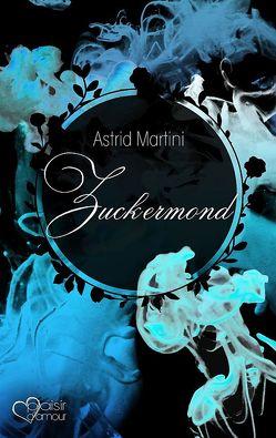Zuckermond von Martini,  Astrid