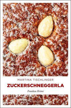 Zuckerschneggerla von Tischlinger,  Martina
