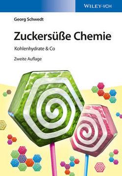 Zuckersüße Chemie von Schwedt,  Georg