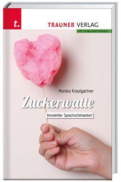 Zuckerwatte, Innviertler Sprachschmankerl von Krautgartner,  Monika