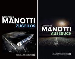 Zügellos; Ausbruch von Manotti,  Dominique