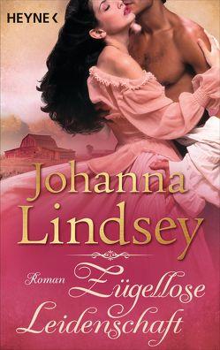 Zügellose Leidenschaft von Lindsey,  Johanna, Malsch,  Eva