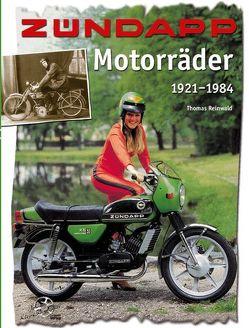 Zündapp Motorräder 1921-1984 von Reinwald,  Thomas