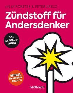 Zündstoff für Andersdenker von Förster,  Anja, Kreuz,  Peter